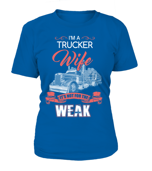 I'm Trucker Wife - It's Not For The Week Shirt - Giggle Rich - 11