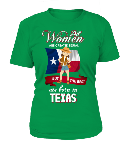All Women Are Created Equal But The Best Are Born In Texas Shirt - Giggle Rich - 23