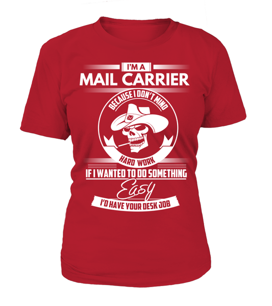 I'm A Mail Carrier Because I Don't Mind Hard Work Shirt - Giggle Rich - 5