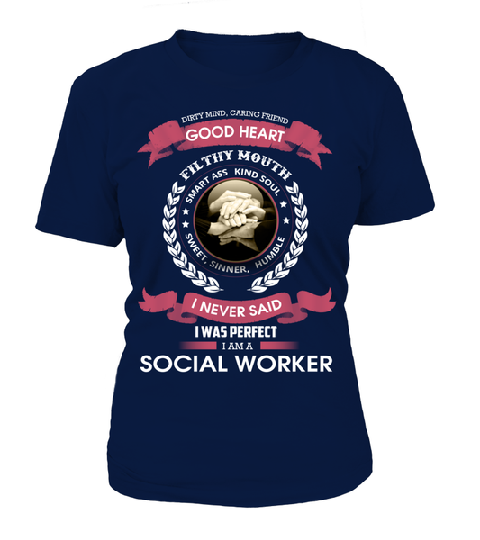 I Never Said I Was Perfect - I'm A Social Worker Shirt - Giggle Rich - 12