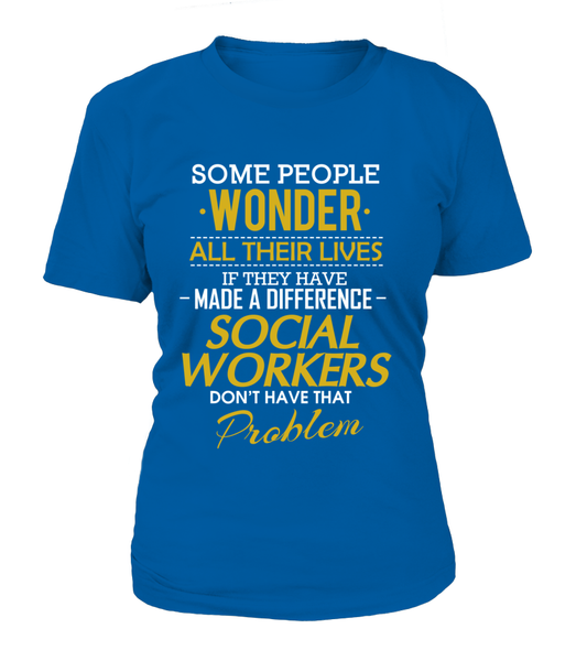 Social Workers Don't Have That Problem. Shirt - Giggle Rich - 10