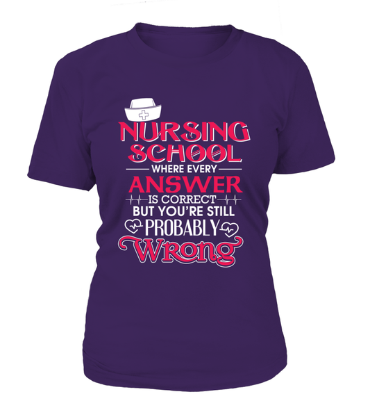 Nursing School Where Every Answer Is Correct But... Shirt - Giggle Rich - 11