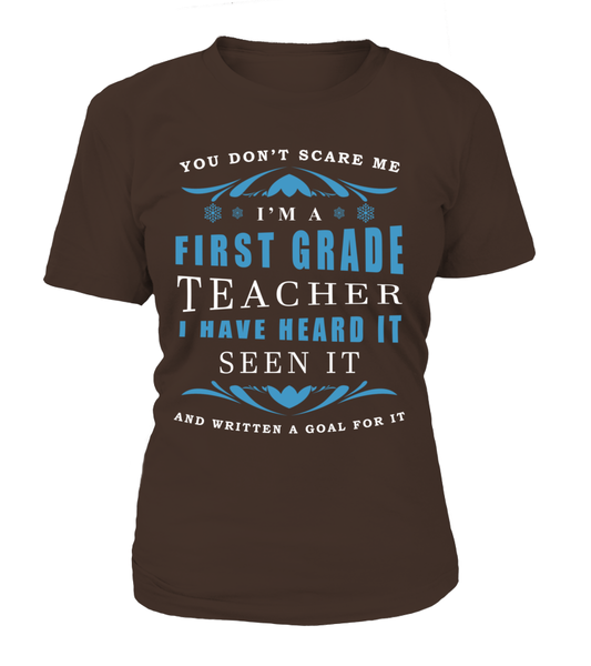 You Don't Scare Me - I'M A First Grade Teacher