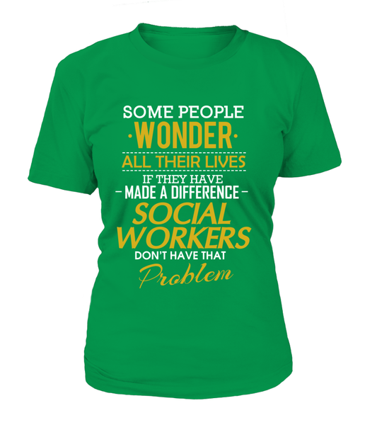 Social Workers Don't Have That Problem. Shirt - Giggle Rich - 12