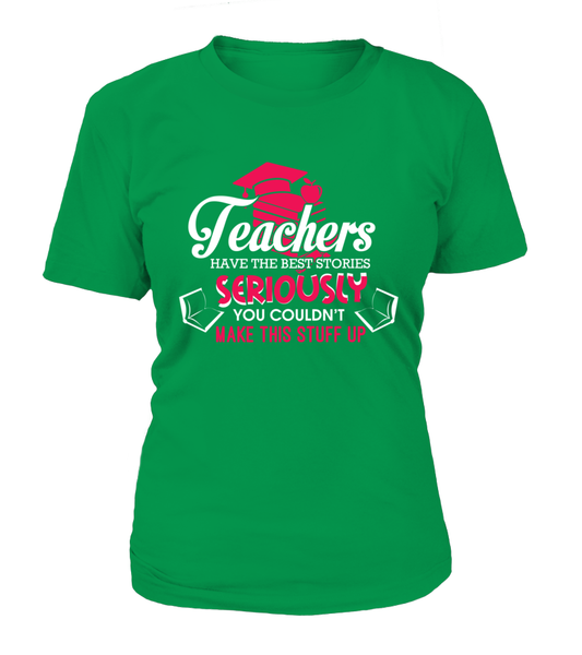 Teachers Have The Best Stories Shirt - Giggle Rich - 14
