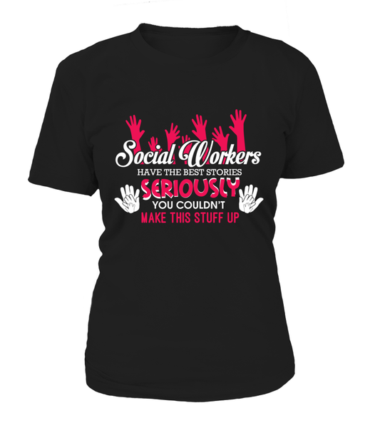 Social Workers Have The Best Stories Shirt - Giggle Rich - 8
