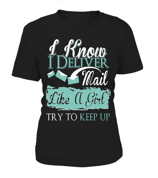 I Know I Deliver Mail Like A Girl Shirt - Giggle Rich - 9