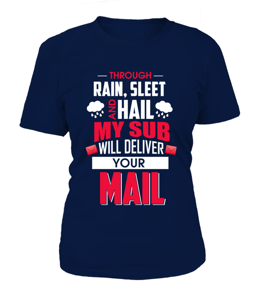 Through Rain, Sleet And Half My Sub Will Deliver Your Mail