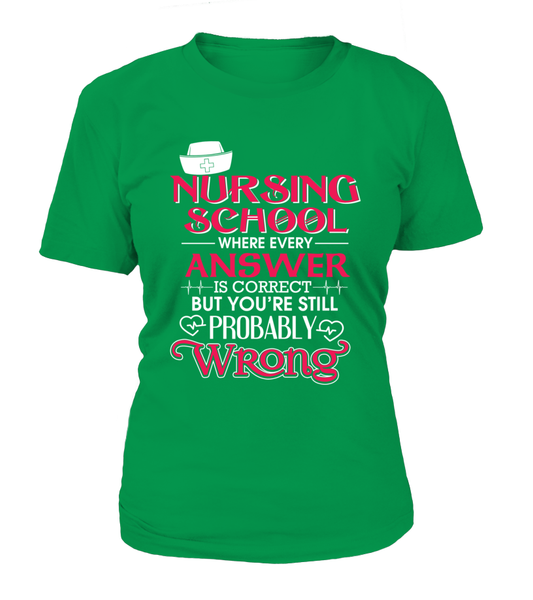 Nursing School Where Every Answer Is Correct But... Shirt - Giggle Rich - 12