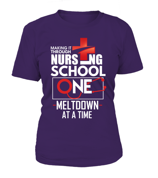 Nursing School One Meltdown At A Time Shirt - Giggle Rich - 8
