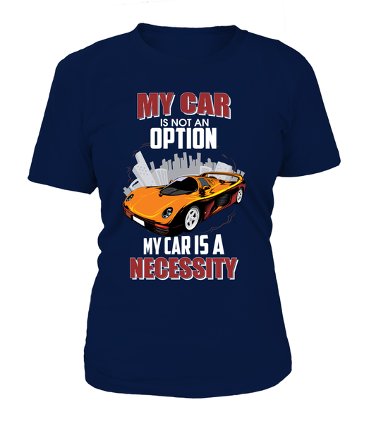 My Car Is Not An Option My Cars Is A Necessity