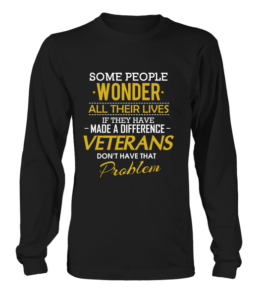 Veterans Don't Have That Problem. Shirt - Giggle Rich - 13