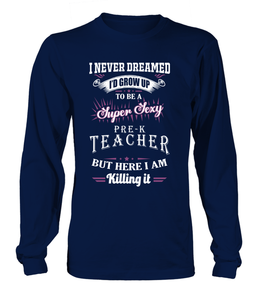 I Never Dreamed I'd Grow Up to Be A Super Sexy Teacher