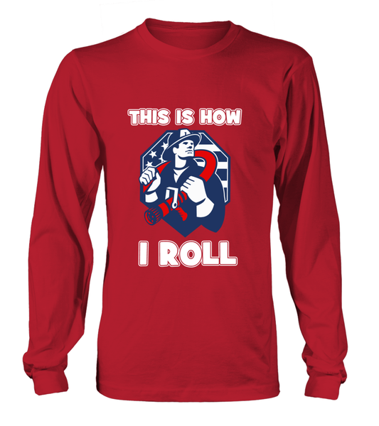 This Is How I Roll - Firefighters Shirt Shirt - Giggle Rich - 8