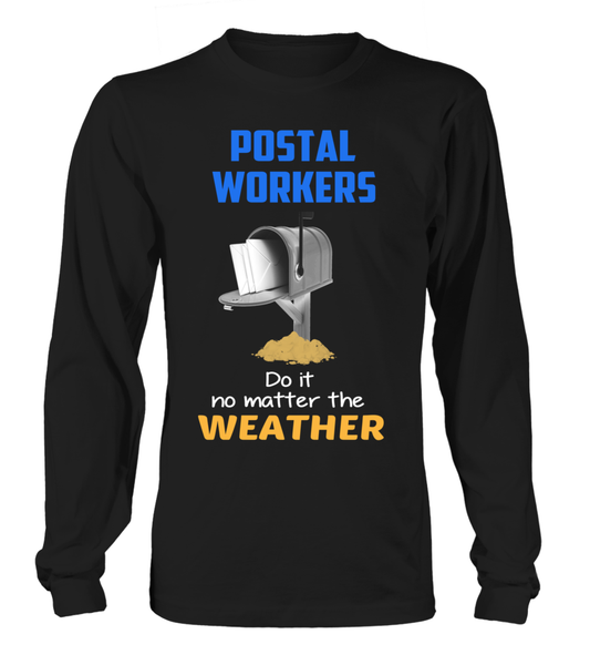 Postal Workers Do It No Matter The Weather Shirt - Giggle Rich - 6