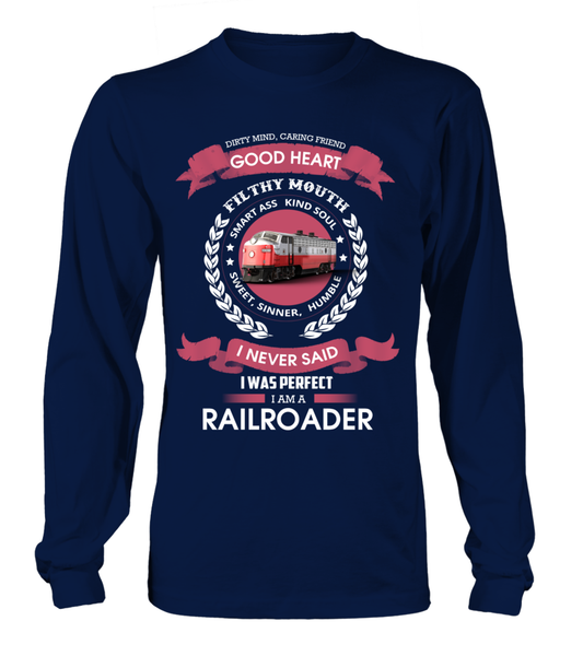 I Never Said I Was Perfect - I'm A Railroader Shirt - Giggle Rich - 5