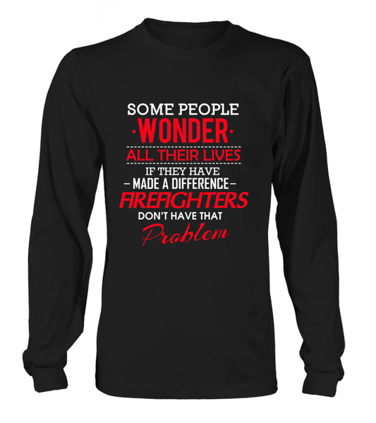 Firefighters Don't Have That Problem. Shirt - Giggle Rich - 7