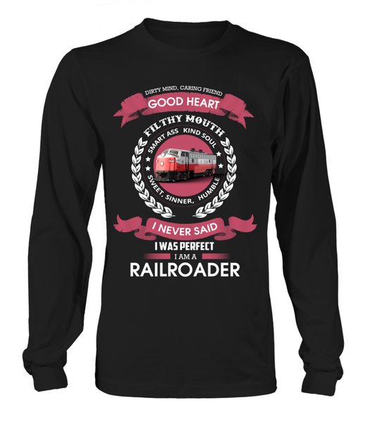 I Never Said I Was Perfect - I'm A Railroader Shirt - Giggle Rich - 6