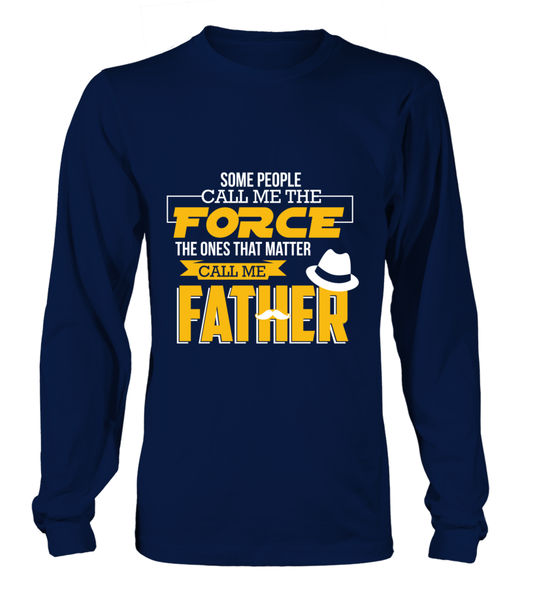 Some People Call Me The Force The Ones That Matter Call Me Father