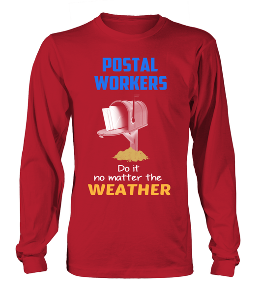 Postal Workers Do It No Matter The Weather Shirt - Giggle Rich - 9