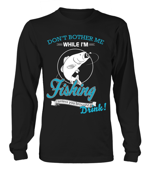 Don't Bother Me While I'm Fishing Shirt - Giggle Rich - 5