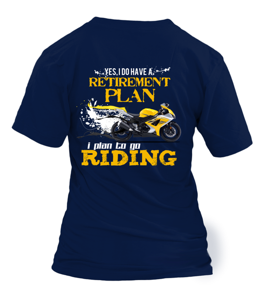 Yes, I Do Have Retirement Plan - I Plan To Go RIDING Shirt - Giggle Rich - 3