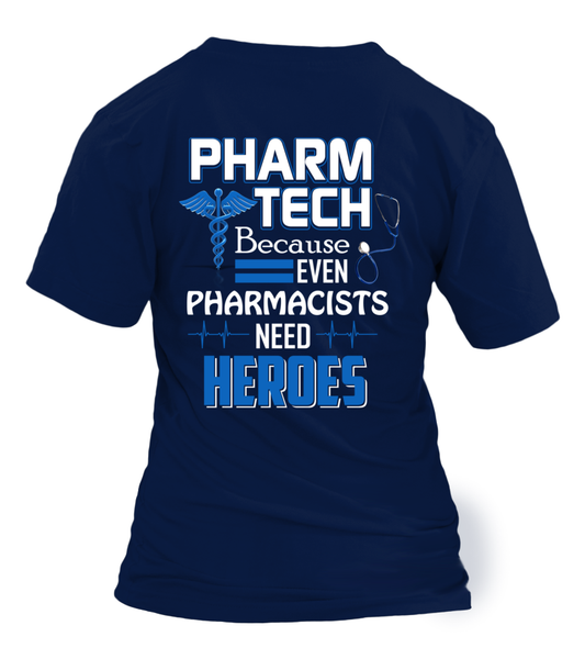 Pharm Tech Because Even Pharmacists Need Heroes Shirt - Giggle Rich - 14