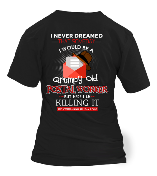 Grumpy Old Postal Worker & Killing It Shirt - Giggle Rich - 1