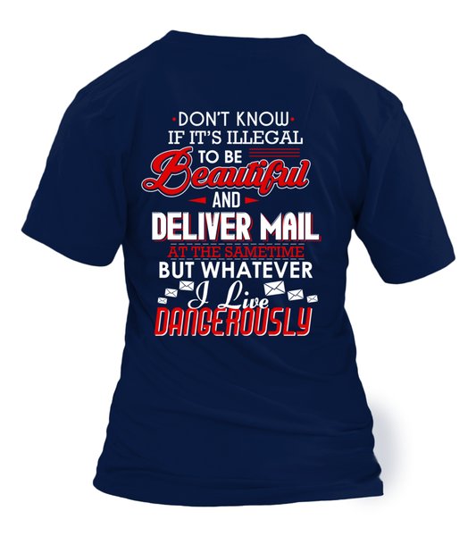 Don't Know If It's Illegal To Be Beautiful And Deliver Mail At Same Time Shirt - Giggle Rich - 24