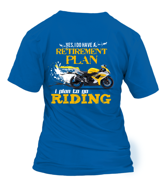 Yes, I Do Have Retirement Plan - I Plan To Go RIDING Shirt - Giggle Rich - 8