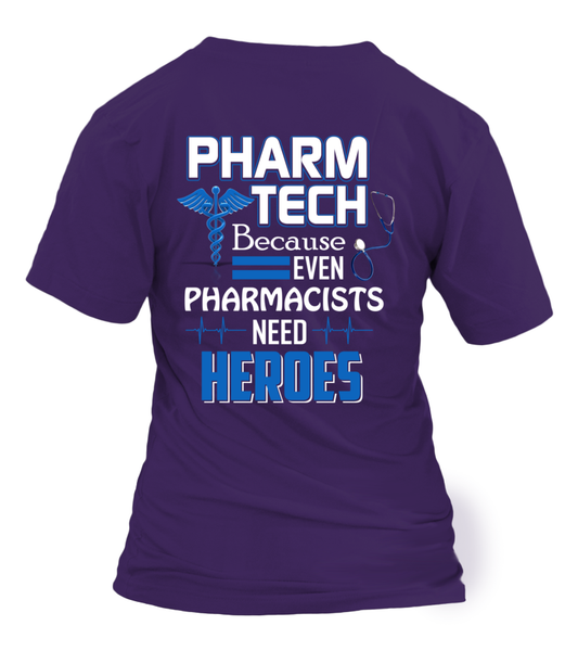 Pharm Tech Because Even Pharmacists Need Heroes Shirt - Giggle Rich - 15