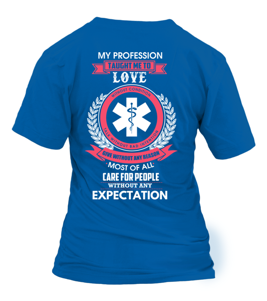 My Profession Taught Me To Love - EMT Shirt - Giggle Rich - 30