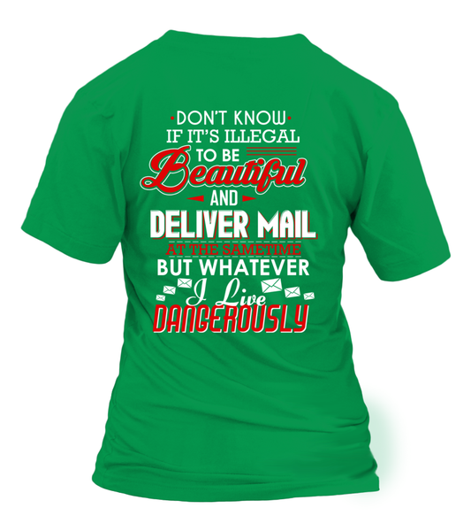 Don't Know If It's Illegal To Be Beautiful And Deliver Mail At Same Time Shirt - Giggle Rich - 28