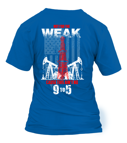 This Is Oilfield and Its Not For The Weak Shirt - Giggle Rich - 30