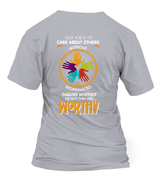 Everyone Is Worthy To Social Worker Shirt - Giggle Rich - 4