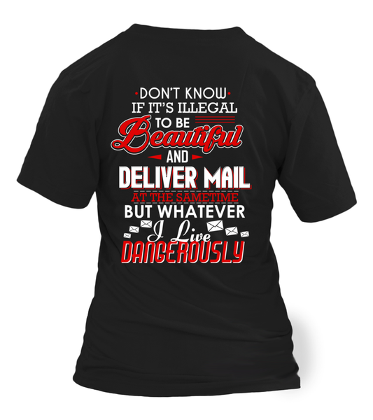 Don't Know If It's Illegal To Be Beautiful And Deliver Mail At Same Time Shirt - Giggle Rich - 22