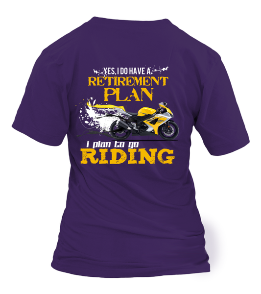 Yes, I Do Have Retirement Plan - I Plan To Go RIDING Shirt - Giggle Rich - 5