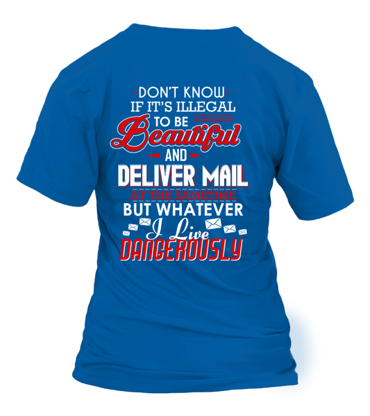 Don't Know If It's Illegal To Be Beautiful And Deliver Mail At Same Time Shirt - Giggle Rich - 30