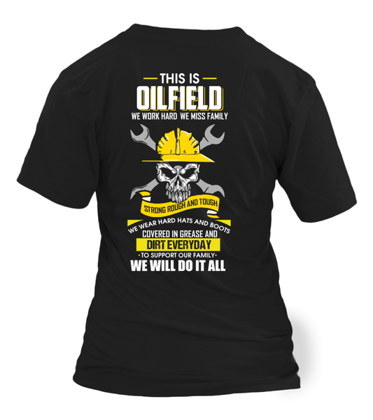 We Work Hard, We Miss Family. This Is OILFIELD Shirt - Giggle Rich - 22