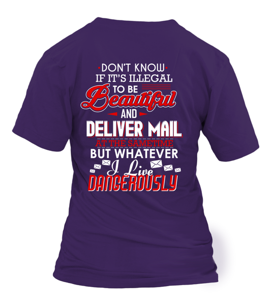 Don't Know If It's Illegal To Be Beautiful And Deliver Mail At Same Time Shirt - Giggle Rich - 26