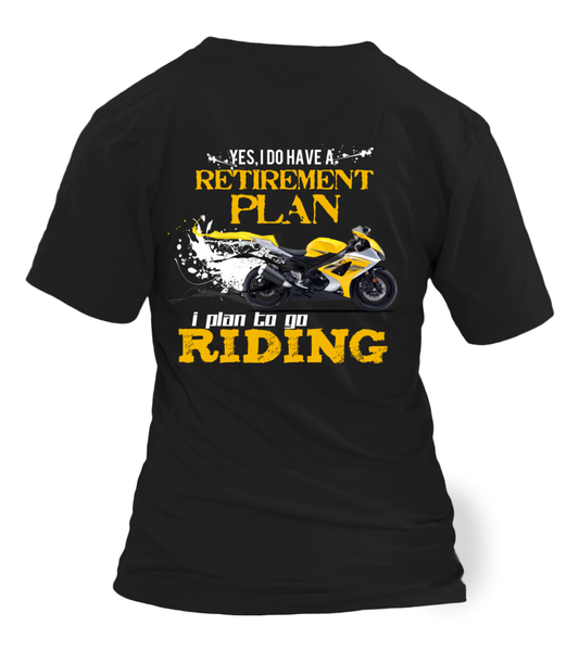 Yes, I Do Have Retirement Plan - I Plan To Go RIDING Shirt - Giggle Rich - 1