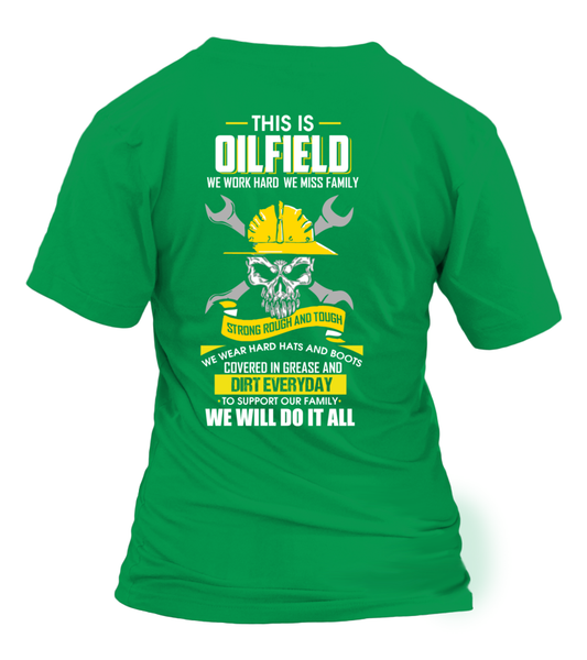 We Work Hard, We Miss Family. This Is OILFIELD Shirt - Giggle Rich - 30