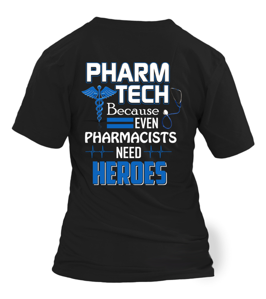 Pharm Tech Because Even Pharmacists Need Heroes Shirt - Giggle Rich - 12