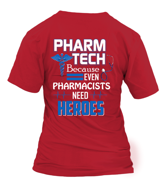 Pharm Tech Because Even Pharmacists Need Heroes Shirt - Giggle Rich - 13