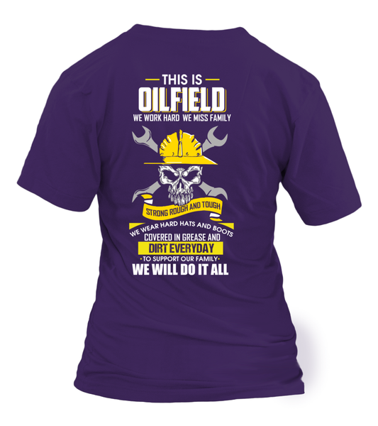We Work Hard, We Miss Family. This Is OILFIELD Shirt - Giggle Rich - 28
