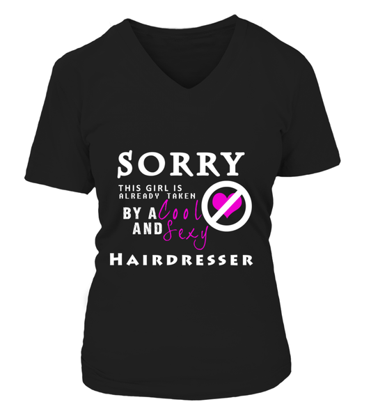Sorry This Girl Is Already Taken By A Cool And Sexy Hairdresser