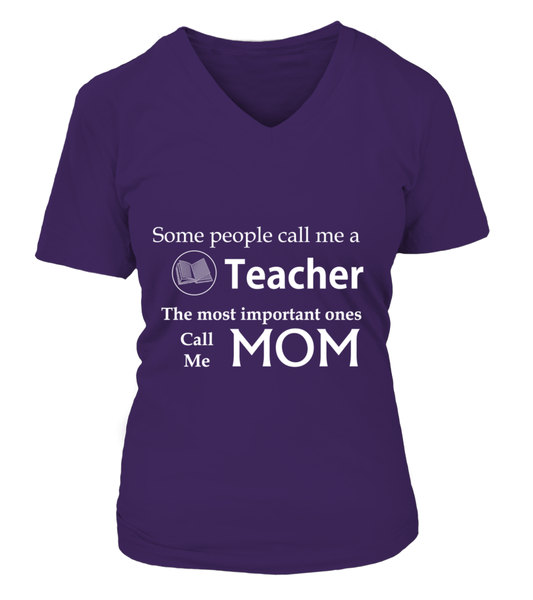 Some People Call Me A Teacher - The Most Important One's Call Me Mom