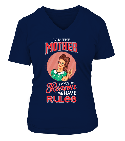 I Am The Mother I Am The Reason We Have Rules