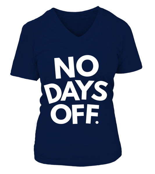 No Days OFF Shirt - Giggle Rich - 13