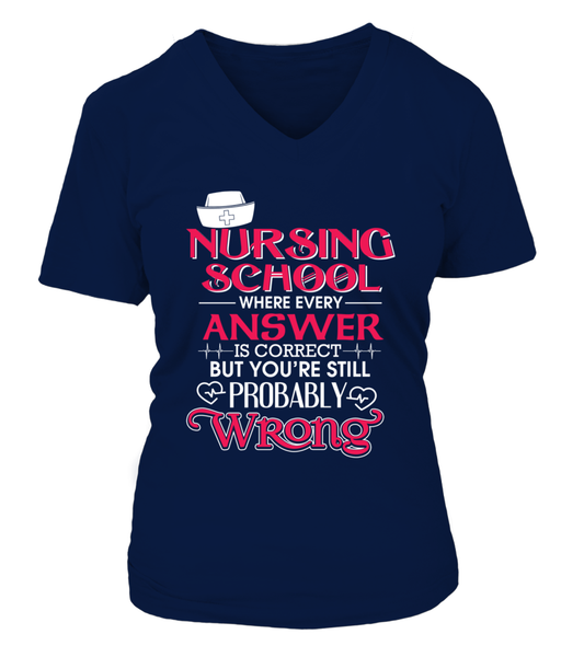 Nursing School Where Every Answer Is Correct But... Shirt - Giggle Rich - 14